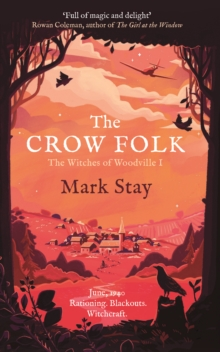 The Crow Folk : The Witches of Woodville 1, Paperback / softback Book