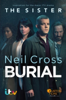 Burial : Soon to be a major ITV crime-drama called THE SISTER, Paperback / softback Book