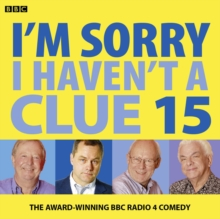I'm Sorry I Haven't a Clue : Volume 15, CD-Audio Book