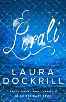Lorali : A Colourful Mermaid Novel That's Not for the Faint-Hearted, Paperback Book