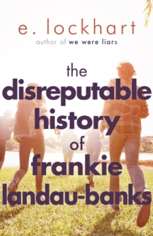The Disreputable History of Frankie Landau-Banks : From the author of the unforgettable bestseller WE WERE LIARS, Paperback Book
