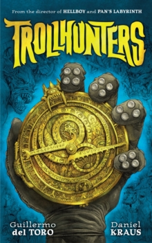 Trollhunters : The Book That Inspired the Netflix Series, Hardback Book