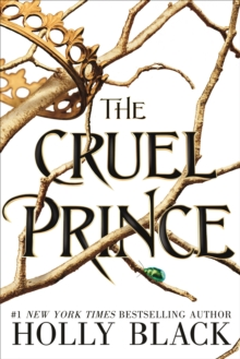 The Cruel Prince (The Folk of the Air), Hardback Book