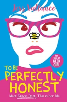 To Be Perfectly Honest : Gracie Dart book 2, Paperback / softback Book