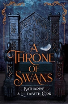 A Throne of Swans, Paperback / softback Book