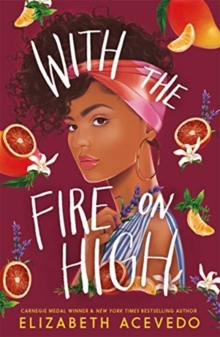 With the Fire on High : From the winner of the CILIP Carnegie Medal 2019, Paperback / softback Book