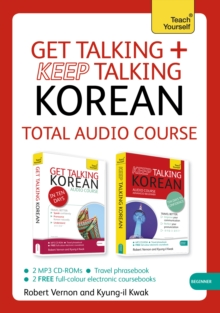 Get Talking and Keep Talking Korean Total Audio Course : The essential short course for speaking and understanding with confidence, CD-ROM Book