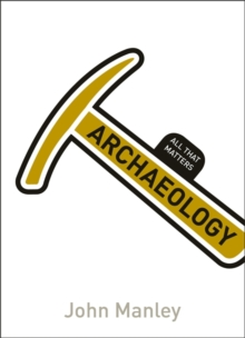 Archaeology: All That Matters, Paperback Book