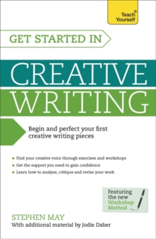 Get Started in Creative Writing : Begin and perfect your first creative writing pieces, Paperback / softback Book