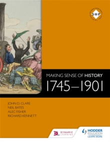 Making Sense of History: 1745-1901, Paperback / softback Book