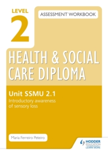 Level 2 Health & Social Care Diploma SSMU 2-1 Assessment Workbook: Introductory Awareness of Sensory Loss, Paperback / softback Book