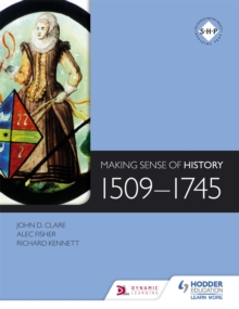 Making Sense of History: 1509-1745, Paperback / softback Book