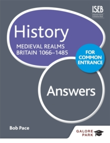 History for Common Entrance: Medieval Realms Britain 1066-1485 Answers, Paperback Book
