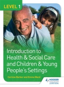 Level 1 Introduction to Health & Social Care and Children & Young People's Settings, Paperback Book