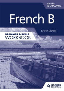 French B for the IB Diploma Grammar & Skills Workbook, Paperback / softback Book