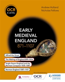 OCR A Level History: Early Medieval England 871-1107, Paperback Book