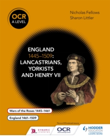 OCR A Level History: England 1445-1509: Lancastrians, Yorkists and Henry VII, Paperback Book