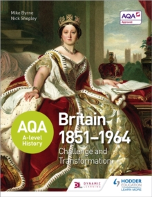 AQA A-Level History: Britain 1851-1964: Challenge and Transformation, Paperback Book