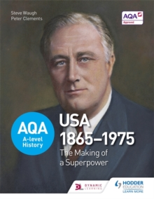 AQA A-level History: The Making of a Superpower: USA 1865-1975, Paperback / softback Book