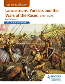 Access to History: Lancastrians, Yorkists and the Wars of the Roses, 1399-1509 Second Edition, Paperback Book