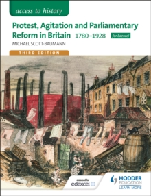 Access to History: Protest, Agitation and Parliamentary Reform in Britain 1780-1928 for Edexcel, Paperback Book