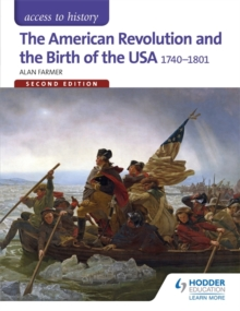 Access to History: The American Revolution and the Birth of the USA 1740-1801 Second Edition, Paperback / softback Book