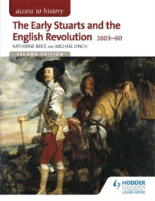 Access to History: The Early Stuarts and the English Revolution 1603-60, Paperback / softback Book