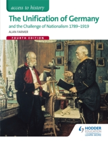 Access to History: The Unification of Germany and the challenge of Nationalism 1789-1919 Fourth Edition, Paperback Book
