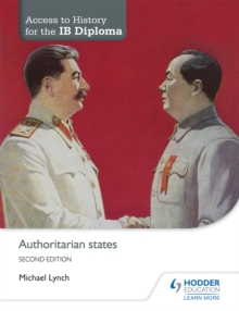 Access to History for the IB Diploma: Authoritarian states Second Edition, Paperback Book
