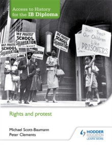 Access to History for the IB Diploma: Rights and Protest, Paperback Book