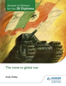 Access to History for the IB Diploma: The move to global war, Paperback / softback Book
