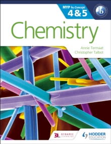 Chemistry for the Ib Myp 4 & 5 : By Concept, Paperback Book