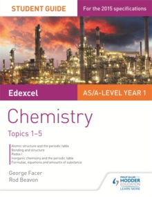 Edexcel AS/A Level Year 1 Chemistry Student Guide: Topics 1-5, Paperback / softback Book