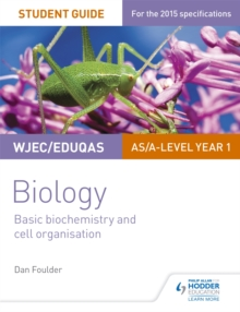 WJEC/Eduqas Biology AS/A Level Year 1 Student Guide: Basic biochemistry and cell organisation, Paperback / softback Book