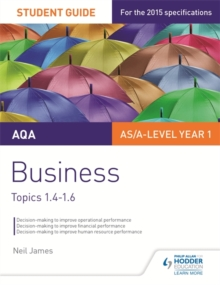 AQA AS/A Level Business Student Guide 2: Topics 1.4-1.6, Paperback Book