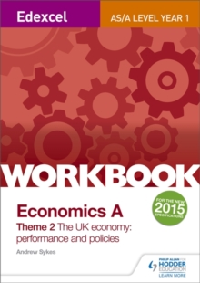 Edexcel A-Level/as Economics A Theme 2 Workbook: The UK Economy - Performance and Policies, Paperback Book