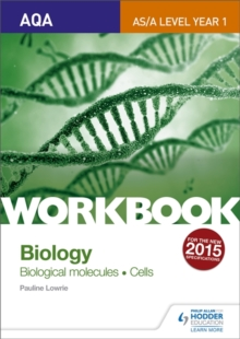 AQA AS/A Level Year 1 Biology Workbook: Biological Molecules; Cells, Paperback Book
