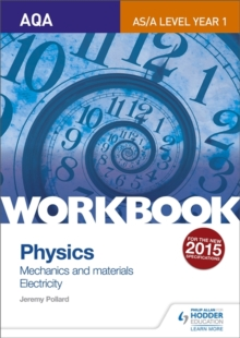 AQA AS/A Level Year 1 Physics Workbook: Mechanics and materials; Electricity, Paperback Book