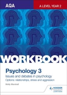 AQA Psychology for A Level Workbook 3 : Issues and Options: Relationships, Stress and Aggression, Paperback Book