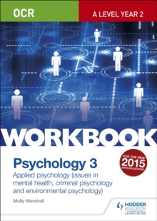 OCR Psychology for a Level Workbook 3 : Component 3: Applied Psychology: Issues in Mental Health, Criminal Psychology, Environmental Psychology, Paperback Book