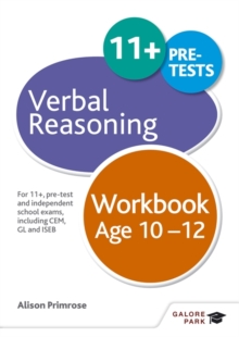 Verbal Reasoning Workbook Age 10-12 : For 11+, pre-test and independent school exams including CEM, GL and ISEB, Paperback / softback Book