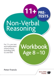 Non-Verbal Reasoning Workbook Age 8-10 : For 11+, Pre-Test and Independent School Exams Including CEM, GL and ISEB, Paperback Book