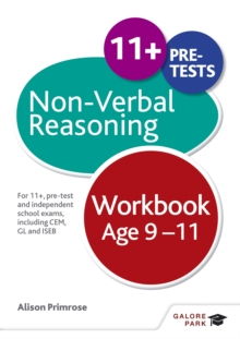 Non-Verbal Reasoning Workbook Age 9-11 : For 11+, pre-test and independent school exams including CEM, GL and ISEB, Paperback / softback Book