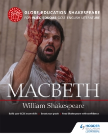 Globe Education Shakespeare: Macbeth for WJEC Eduqas GCSE English Literature, Paperback Book