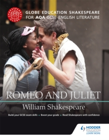 Globe Education Shakespeare: Romeo and Juliet for AQA GCSE English Literature, Paperback Book