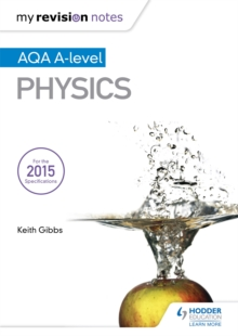 My Revision Notes: AQA A-level Physics, Paperback / softback Book
