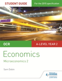 OCR A-level Economics Student Guide 3: Microeconomics 2, Paperback / softback Book