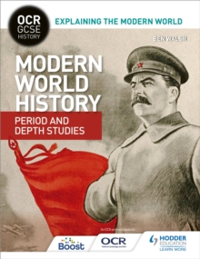 OCR GCSE History Explaining the Modern World: Modern World History Period and Depth Studies, Paperback Book
