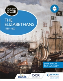 OCR GCSE History SHP: The Elizabethans, 1580-1603, Paperback / softback Book