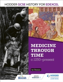 Hodder GCSE History for Edexcel: Medicine Through Time, C1250-Present, Paperback Book